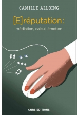 """ E-reputation : médiation, calcul, émotion """