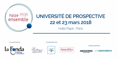 "22 & 23 mars 2018 : Université de prospective "" Faire ensemble 2030 """