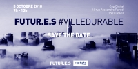 3 octobre 2018 : Futur.e.s #VilleDurable