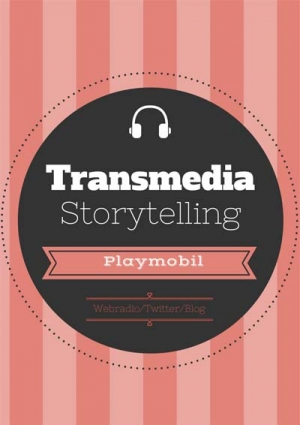 Transmedia Storytelling via Playmobils®